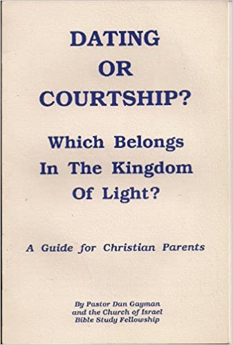 biblical difference between dating and courtship