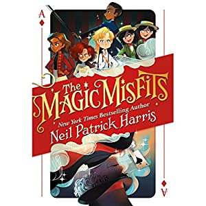 The Magic Misfits Audiobook by Neil Patrick Harris Narrated by Neil Patrick Harris