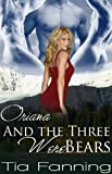 Front cover for the book Oriana and the Three Werebears by Tia Fanning