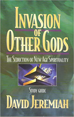 Invasion Of Other Gods The Seduction Of New Age Spirituality Study