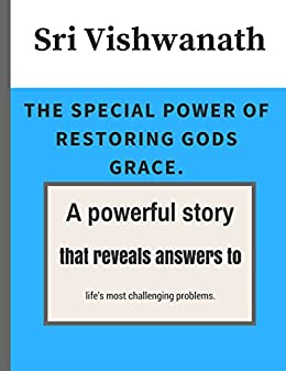 The Special Power of Restoring Gods Grace: A powerful story that reveals  answers to life's most challenging problems