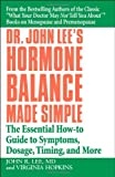 Dr. John Lee's Hormone Balance Made Simple, John R. Lee and Virginia Hopkins, 044669438X