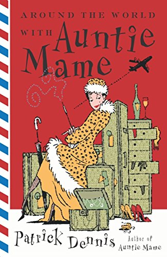 Around The World With Auntie Mame by Patrick Dennis