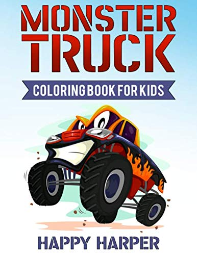 Monster Truck Coloring Book for Kids: A Coloring Book for Boys Ages 4-8 Filled With Over 40 Pages of Monster Trucks…