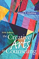 The Creative Arts in Counseling, 5th Edition Front Cover