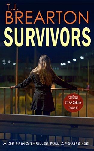 SURVIVORS: a gripping thriller full of suspense (Titan Trilogy Book 2) ()