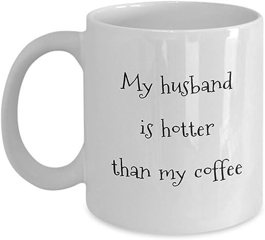 Amazon Com My Husband Is Hotter Than My Coffee Coffee Mug By