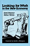 Looking for Work in the New Economy, Wegmann, Robert G. and Chapman, Robert, 0913420700