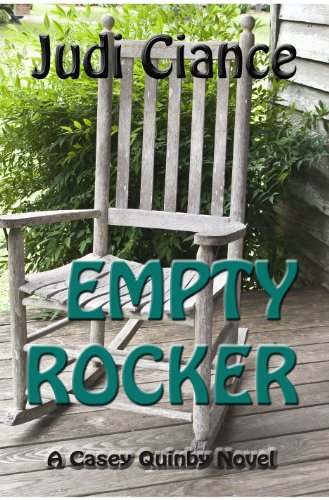 Empty Rocker (A Casey Quinby Mystery Book 1) by [Ciance, Judi]