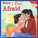 When I Feel Afraid (Learning to Get Along)