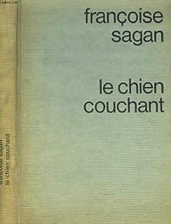 Le chien couchant, Sagan, Françoise