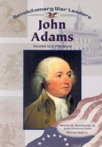 John Adams: Second U.S. President (Revolutionary War Leaders)