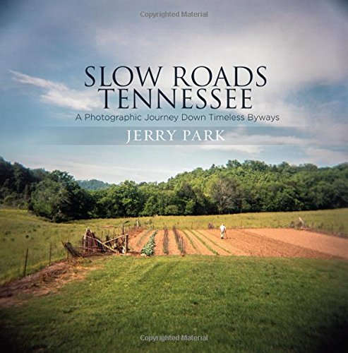 Slow Roads Tennessee: A Photographic Journey Down Timeless Byways