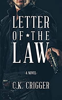 Letter Of The Law by [Crigger, C.K.]