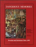 img - for Dangerous Memories: Invasion and Resistance Since 1492 book / textbook / text book