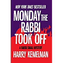 Monday the Rabbi Took Off (The Rabbi Small Mysteries Book 4)