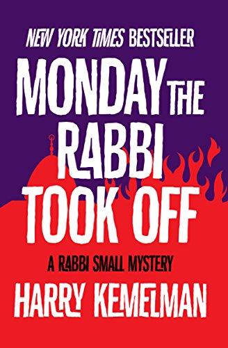 Monday The Rabbi Took Off by Harry Kemelman
