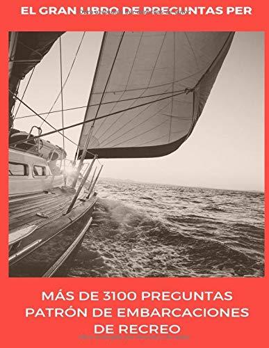 El Gran Libro de Preguntas PER: Preguntas Patrón de Embarcaciones de Recreo por Daniel Arauz