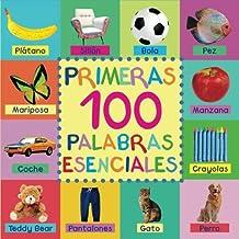 Primeras 100 Palabras Esenciales: Edición Compacta (Spanish Edition)