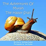 img - for The Adventures of Murph the Happy Snail book / textbook / text book