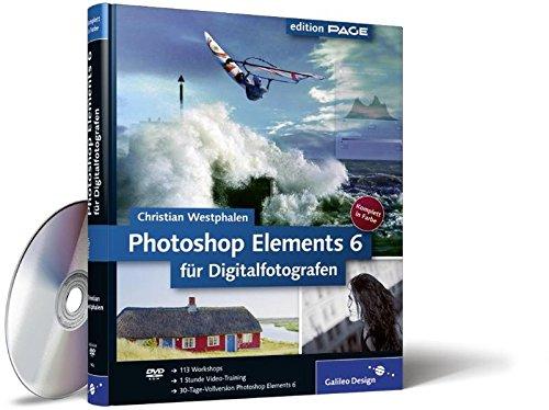 Photoshop Elements 6 für Digitalfotografen (Galileo Design)