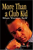 More Than a Club Kid, John D. Evans, 0595230326