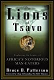 Front cover for the book The Lions of Tsavo : Exploring the Legacy of Africa's Notorious Man-Eaters by Bruce D. Patterson