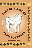 img - for Tale of a Baboon from Botswana: rom book / textbook / text book