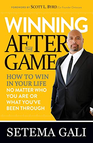 Winning After the Game: How to Win in Your Life No Matter Who You Are or What You've  Been Through (Spirit Have Your Way In Us Today)