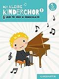 Der Kleine Kinderchor Band 1 - 5 Lieder für Kinder im Grundschulalter (Klavierpartitur plus Audio-CD der Klavierbegleitungen)