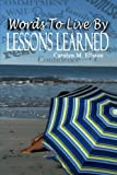 Words to Live by Lesson Learned, Carolyn Ellison, 0615619444