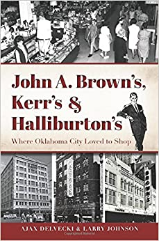Book John A. Brown's, Kerr's and Halliburton's: Where Oklahoma City Loved to Shop (Landmark Department Stores)