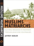 Muslims and Matriarchs, Jeffrey Hadler, 080144697X