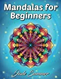 Mandalas for Beginners: An Adult Coloring Book with Fun, Easy, and Relaxing Coloring Pages (Perfect Gift for Beginners)