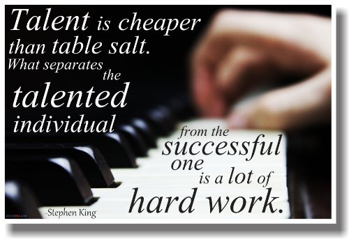 Talent Is Cheaper Than Table Salt - Piano - Stephen King - New Classroom Motivational Poster