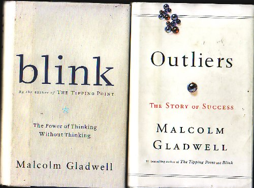 Outliers the Story of Success and Blink the Power of Thinking Without Thinking