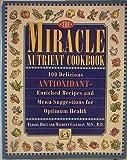 The Miracle Nutrient Cookbook, Tamara Holt and Maureen Callahan, 0684802384