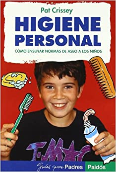 Higiene personal: Consejos para enseñar normas de aseo a los niños: 86 (Guías para Padres)