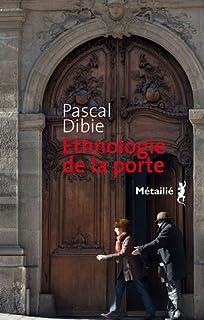 Ethnologie de la porte : des passages et des seuils, Dibie, Pascal