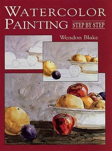 Watercolor Painting Step By Step Dover Art Instruction Blake Wendon Art Instruction 9780486409481 Amazon Com Books