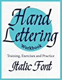 Hand Lettering Workbook ( Italic font ) Training, Exercises and Practice: To improve your lettering skill. Calligraphy book ( Lettering calligraphy )