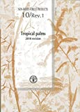 Tropical Palms: Non-Wood Forest Products Rev. 1 (2010)