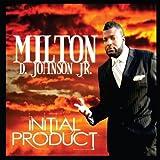 Initial Product by Milton D. Johnson Jr. (2013-12-17?