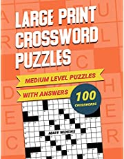 Medium Level Large Print Crossword Puzzles With Answers: CrossWord Activity Puzzlebook With 100 Puzzles For Adults, Seniors And All Other Crossword Fans