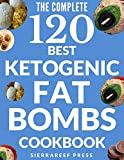 FAT BOMBS: 120 SWEET AND SAVORY KETO TREATS FOR KETOGENIC, LOW CARB, GLUTEN-FREE AND PALEO DIETS (keto, ketogenic diet, keto fat bombs, desserts, healthy recipes, fat bombs cookbook, paleo, low carb)