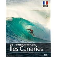 The Stormrider Surf Guide Les îles Canaries - Version Français (Stormrider Surf Guides) (French Edition)