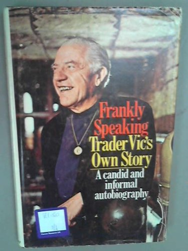 Frankly speaking: Trader Vic's own story,, Trader Vic