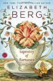 Tapestry of Fortunes, Elizabeth Berg, 0345533798