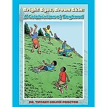 Bright Eyes, Brown Skin: A Celebration of Boyhood