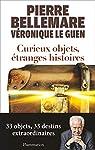 Curieux objets, étranges histoires par Bellemare